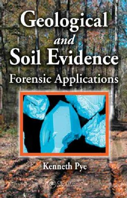 Geological And Soil Evidence: Forensic Applications (Hardcover)