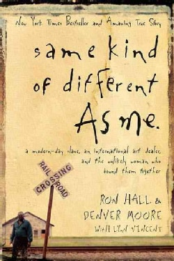 Same Kind of Different As Me: A Modern-Day Slave, an International Art Dealer, and the Unlikely Woman Who Bound T... (Hardcover)