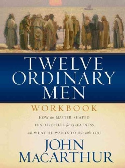 Twelve Ordinary Men: The Lives of the Apostles Companion Workbook and Study Guide (Paperback)