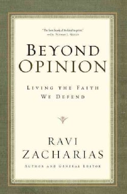 Beyond Opinion: Living the Faith That We Defend (Paperback)