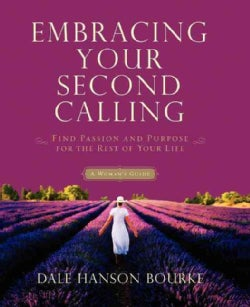 Embracing Your Second Calling: Find Passion and Purpose for the Rest of Your Life (Paperback)