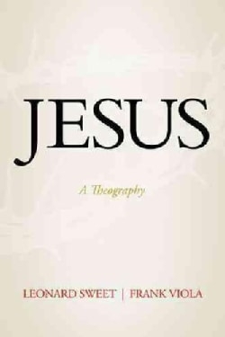 Jesus: A Theography (Hardcover)