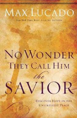 No Wonder They Call Him the Savior (Paperback)