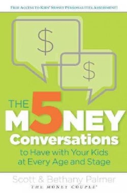The 5 Money Conversations to Have with Your Kids at Every Age and Stage (Paperback)