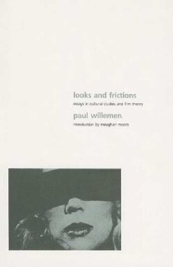 Looks and Frictions: Essays in Cultural Studies and Film Theory (Paperback)