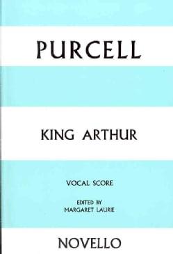 King Arthur: Vocal Score (Paperback)