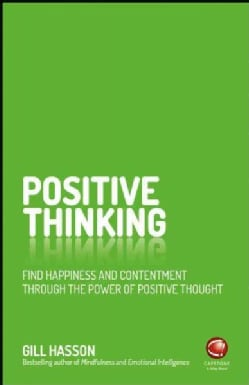 Positive Thinking: Find Happiness and Achieve Your Goals Through the Power of Positive Thought (Paperback)