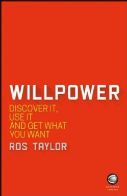 Willpower: Discover It, Use It and Get What You Want (Paperback)