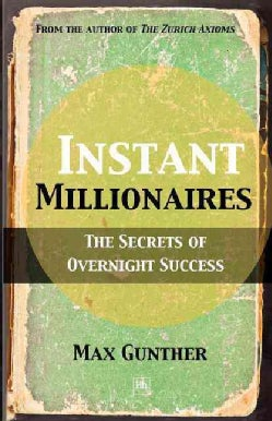 Instant Millionaires: The Secrets of Overnight Success (Paperback)