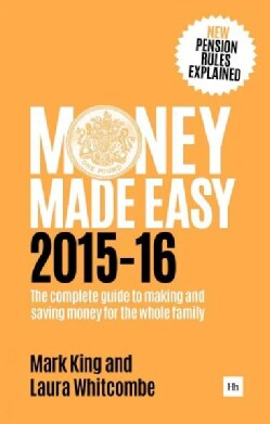 Money Made Easy 2015-16: The Complete Guide to Making and Saving Money for the Whole Family (Paperback)