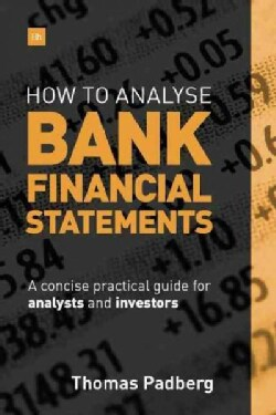 How to Analyze Bank Financial Statements: A Concise Practical Guide for Analysts and Investors (Hardcover)