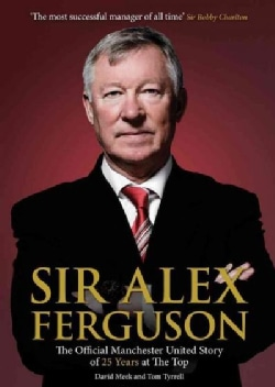 Sir Alex Ferguson: The Official Manchester United Celebration of 25 Years at Old Trafford (Paperback)