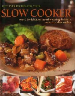Best Ever Recipes for Your Slow Cooker: Over 200 Delicious Mouthwatering Dishes to Make in a Slow Cooker (Hardcover)