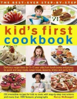 The Best-Ever Step-by-Step Kid's First Cookbook: Delicious recipe ideas for 5-12 year olds, from lunch boxes and ... (Paperback)