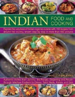 Indian Food and Cooking: Explore the Very Best of Indian Regional Cuisine With 150 Recipes from Around the Countr... (Paperback)