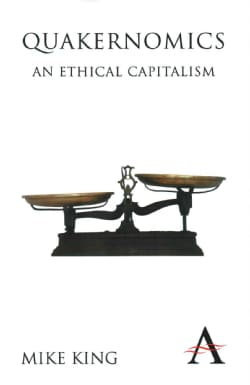 Quakernomics: An Ethical Capitalism (Paperback)