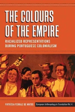 The Colours of the Empire: Racialized Representations during Portuguese Colonialism (Hardcover)