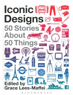 Iconic Designs: 50 Stories About 50 Things (Hardcover)