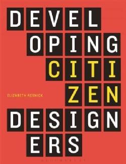 Developing Citizen Designers (Paperback)