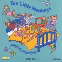 Ten Little Monkeys: Jumping on the Bed (Board book)