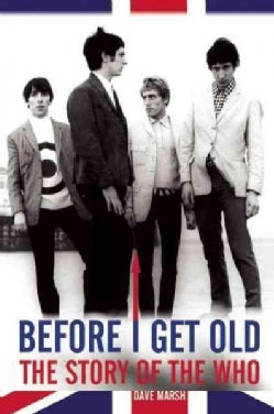 Before I Get Old: The Story of the Who (Paperback)