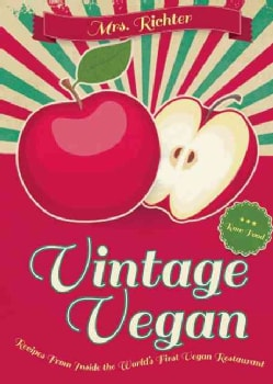 Vintage Vegan: Recipes from Inside the World's First Vegan Restaurant (Hardcover)