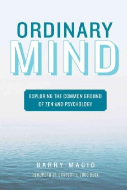 Ordinary Mind: Exploring The Common Ground Of Zen and Psychoanalysis (Paperback)