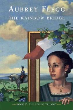The Rainbow Bridge: The Louise Trilogy (Paperback)