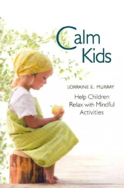 Calm Kids: Help Children Relax With Mindful Activities (Paperback)