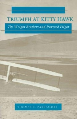 Triumph at Kitty Hawk: The Wright Brothers and Powered Flight (Paperback)