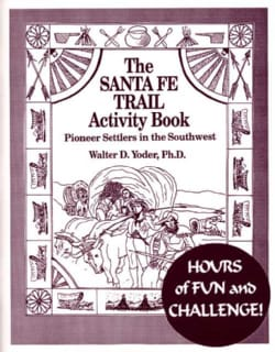 The Santa Fe Trail Activity Book: Pioneer Settlers in the Southwest (Paperback)