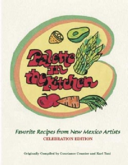 Palette in the Kitchen: Favorite Recipes from New Mexico Artists (Paperback)
