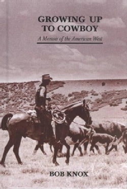 Growing Up to Cowboy: A Memoir of the American West (Hardcover)