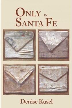 Only In Santa Fe (Paperback)