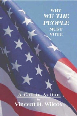 Why We The People Must Vote: A Call To Action (Paperback)