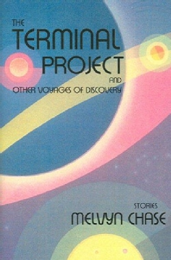 The Terminal Project and Other Voyages Of Discovery (Hardcover)