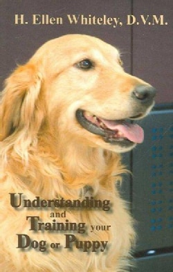 Understanding And Training Your Dog or Puppy (Paperback)