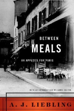 Between Meals: An Appetite for Paris (Paperback)