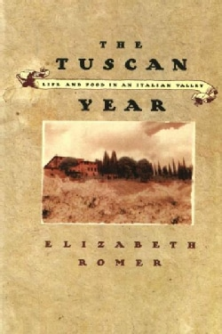 The Tuscan Year: Life and Food in an Italian Valley (Paperback)