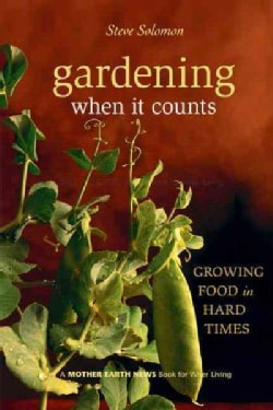 Gardening When It Counts: Growing Food in Hard Times (Paperback)