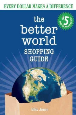 The Better World Shopping Guide: Every Dollar Makes a Difference (Paperback)