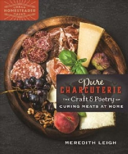 Pure Charcuterie: The Craft and Poetry of Curing Meats at Home (Paperback)
