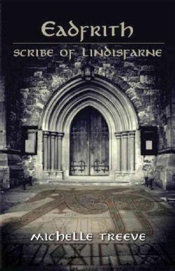 Eadfrith: Scribe of Lindisfarne (Paperback)