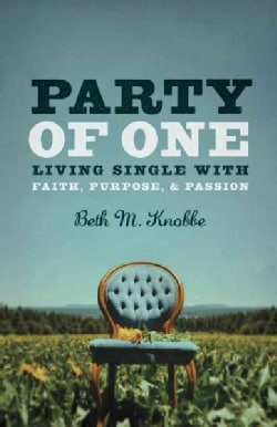 Party of One: Living Single With Faith, Purpose & Passion (Paperback)