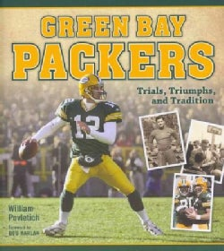 Green Bay Packers: Trials, Triumphs, and Tradition (Paperback)