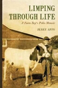 Limping Through Life: A Farm Boy's Polio Memoir (Hardcover)