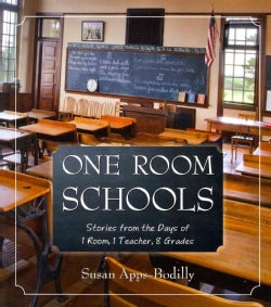 One Room Schools: Stories from the Days of 1 Room, 1 Teacher, 8 Grades (Paperback)