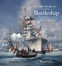 The World of the Battleship: The Design and Careers of Capital Ships of the World's Navies, 1900-1950 (Hardcover)
