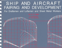 Ship and Aircraft Fairing and Development: For Draftsman and Loftsmen and Sheet Metal Workers (Paperback)