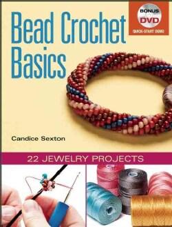 Bead Crochet Basics: 22 Jewelry Projects